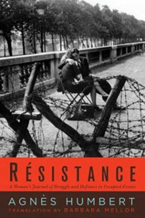 Resistance: A French Woman's Journal of the War