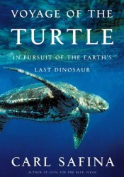 Voyage of the Turtle: In Pursuit of the Earth's Last Dinosaur Pdf Book