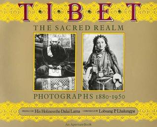 Tibet: The Sacred Realm, Photographs 1880-1950