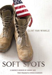 Soft Spots: A Marine's Memoir of Combat and Post-Traumatic Stress Disorder Pdf Book