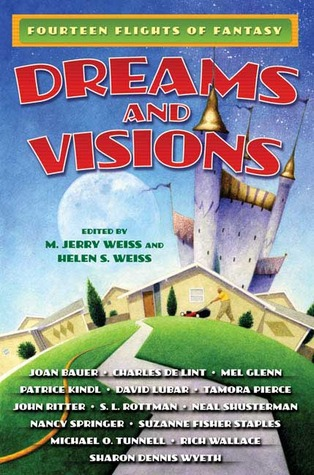 Dreams and Visions: Fourteen Flights of Fantasy