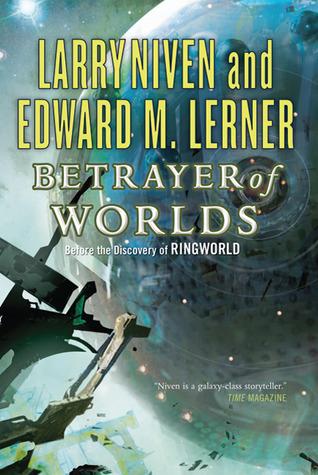 Betrayer of Worlds (Fleet of Worlds, #4)