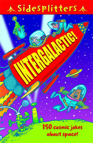 Intergalactic!: 150 cosmic jokes about space!