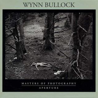 Wynn Bullock: Masters of Photography Series