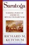 Saratoga: Turning Point of America's Revolutionary War