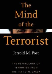 The Mind of the Terrorist: The Psychology of Terrorism from the IRA to al-Qaeda Pdf Book