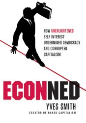 ECONned: How Unenlightened Self Interest Undermined Democracy and Corrupted Capitalism Pdf Book