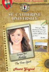 Campus Girl: Anikka, The Free Spirit (St. Catherine University, # 11)