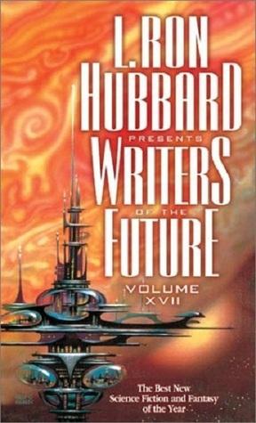 L. Ron Hubbard Presents Writers of the Future 17