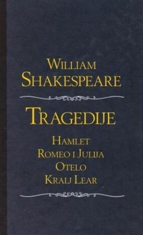 Tragedije: Hamlet / Romeo i Julija / Otelo / Kralj Lear