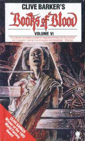 Books of Blood: Volume VI (Books of Blood, #6)