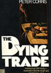 The Dying Trade (Cliff Hardy, #1) Pdf Book