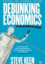 Debunking Economics - Revised and Expanded Edition: The Naked Emperor Dethroned? Pdf Book