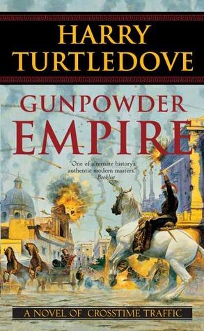 Gunpowder Empire (Crosstime Traffic, #1)