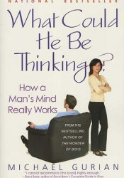 What Could He Be Thinking?: How a Man's Mind Really Works Pdf Book