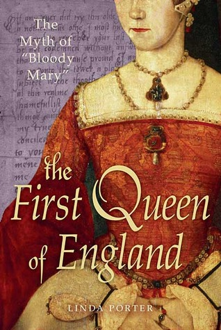"The First Queen of England: The Myth of ""Bloody Mary"""