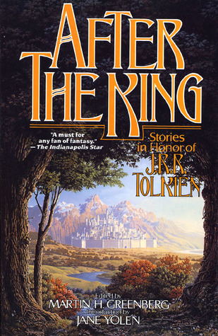 After the King: Stories in Honor of J.R.R. Tolkien