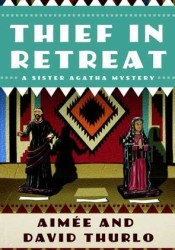 Thief in Retreat (Sister Agatha, #2) Pdf Book