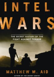 Intel Wars: The Secret History of the Fight Against Terror Pdf Book