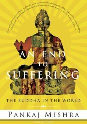 An End to Suffering: The Buddha in the World Pdf Book