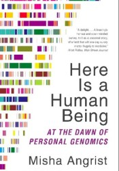 Here Is a Human Being: At the Dawn of Personal Genomics Pdf Book