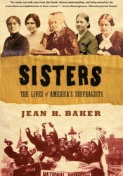 Sisters: The Lives of America's Suffragists Pdf Book