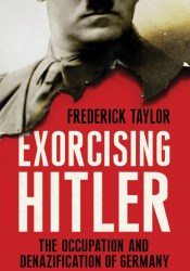 Exorcising Hitler: The Occupation and Denazification of Germany Pdf Book