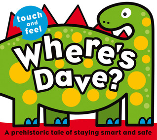 Where's Dave? (Touch and Feel (Priddy Books))
