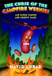 The Curse of the Campfire Weenies and Other Warped and Creepy Tales (Weenies series #3)