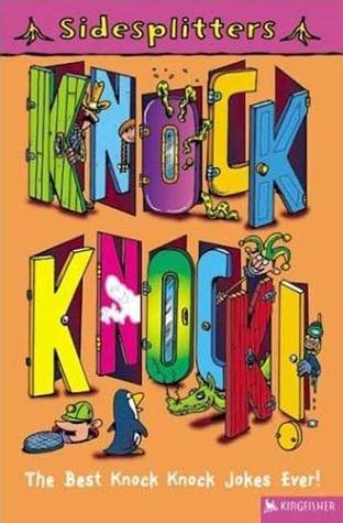 SideSplitters Knock! Knock!: The Best Knock Knock Jokes Ever!