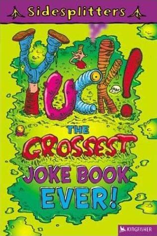 Yuck!: The Grossest Joke Book Ever