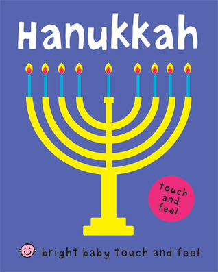 Hanukkah (Bright Baby Touch and Feel Series)