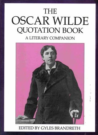 The Oscar Wilde Quotation Book: A Literary Companion
