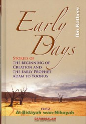 Early Days: Stories of the Beginning of Creation & the Early Prophet Adam to Yoonus Pdf Book