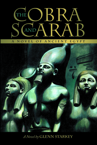 The Cobra and Scarab: A Novel of Ancient Egypt