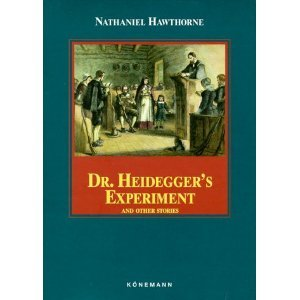 Dr. Heidegger's Experiment and Other Stories