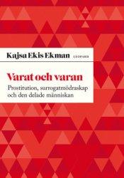 Varat och varan: Prostitution, surrogatmödraskap och den delade människan Pdf Book