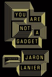 You Are Not a Gadget Pdf Book