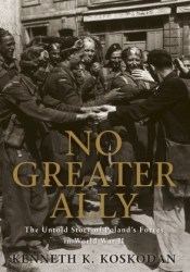 No Greater Ally: The Untold Story of Poland's Forces in World War II Pdf Book