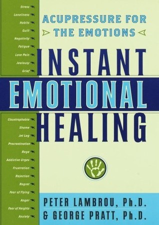 Instant Emotional Healing: Acupressure for the Emotions