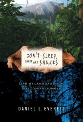 Don't Sleep, There are Snakes: Life and Language in the Amazonian Jungle Pdf Book