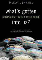 What's Gotten into Us?: Staying Healthy in a Toxic World Pdf Book