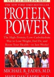 Protein Power: The High-Protein/Low-Carbohydrate Way to Lose Weight, Feel Fit, and Boost Your Health--in Just Weeks! Pdf Book
