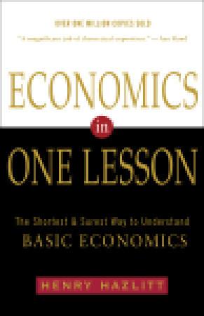 Economics in One Lesson: The Shortest & Surest Way to Understand Basic Economics