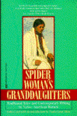 Spider Woman's Granddaughters: Traditional Tales and Contemporary Writing by Native American Women Book Pdf ePub