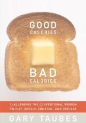 Good Calories, Bad Calories: Challenging the Conventional Wisdom on Diet, Weight Control, and Disease Pdf Book