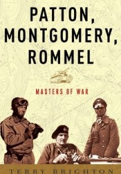 Patton, Montgomery, Rommel: Masters of War Pdf Book