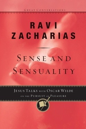 Sense and Sensuality: Jesus Talks to Oscar Wilde on the Pursuit of Pleasure (Great Conversations) pdf books