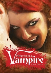 How to Be a Vampire: A Fangs-On Guide for the Newly Undead Pdf Book