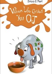 When Life Gives You O.J. Pdf Book